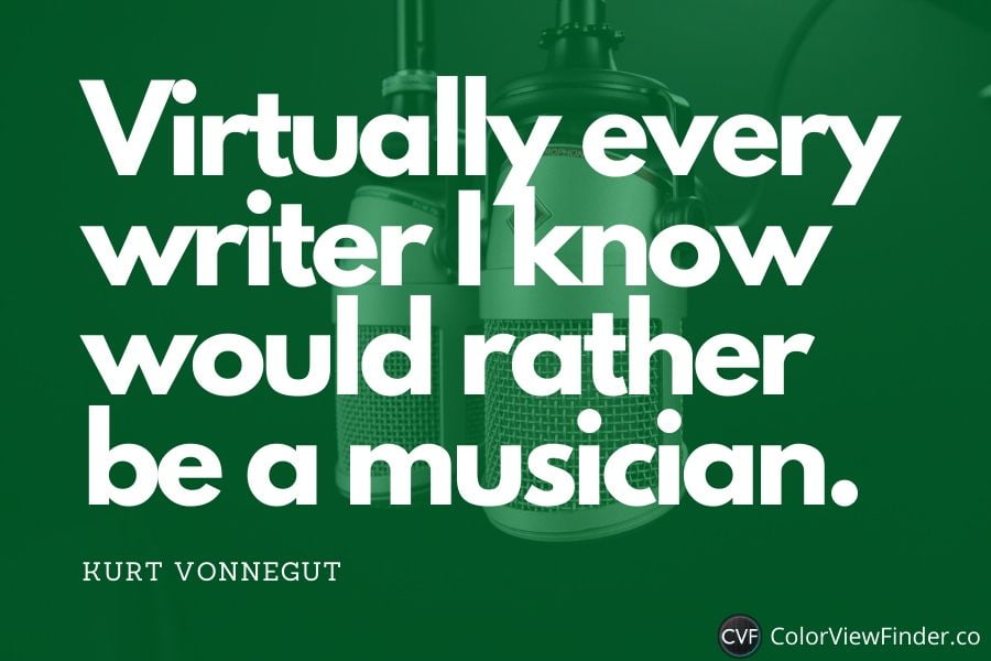 Virtually every writer I know would rather be a musician.