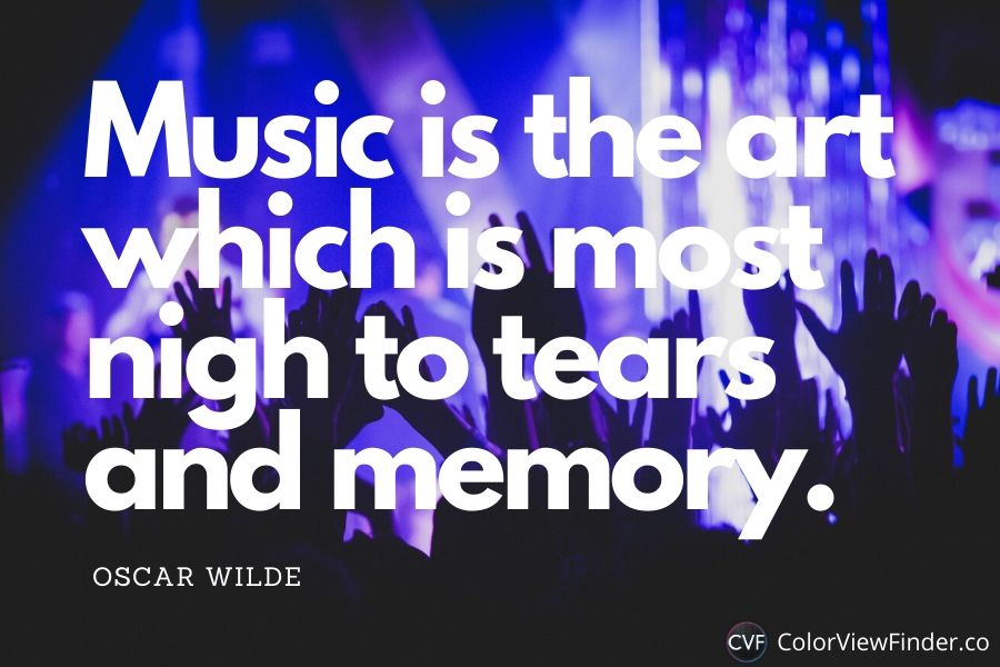 Music is the art which is most nigh to tears and memory.