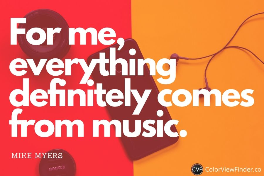 Power of Music - For me, everything definitely comes from music.